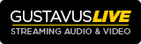 Gustavus Live: Streaming, Audio, Video