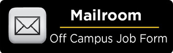 Mailroom Off Campus Job Request Form