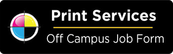 Print Services Off Campus Job Request Form