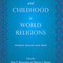 Children and Childhood in World Religions: Primary Sources and Texts